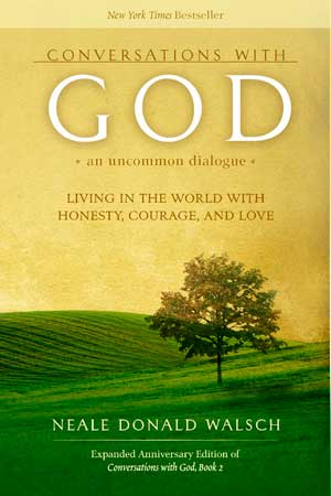 Conversations with God, by Neale Donald Walsch